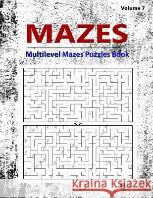 Mazes Puzzle: Brain Challenging Multilevel Maze Hole & Ladder Game Book, Solution Path, But Like Any Two-Dimensional Maze, Workbook Birth Booky 9781984976383