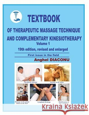 Textbook of Therapeutic Massage Technique and Complementary Kinesiotherapy I Anghel Diaconu 9781985036611
