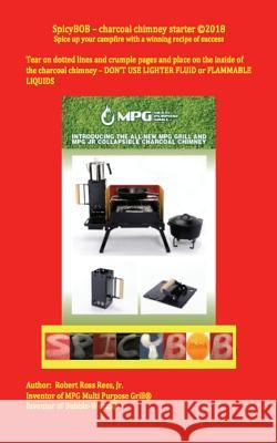 Spicybob - Charcoal Chimney Starter: Spice Up Your Campfire with a Winning Recipe of Success Mr Robert Ross Ree 9781985059542