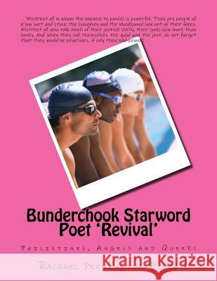 Bunderchook Starword Poet 'revival': Philistines, Angels and Queers Rachael Pennington Black 9781985135383
