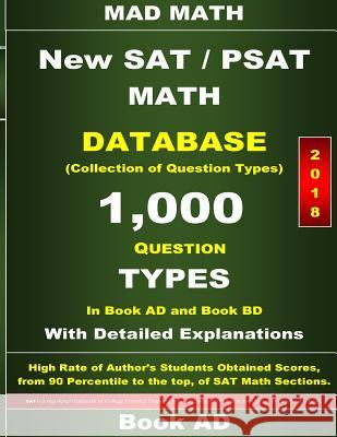2018 New SAT / PSAT Math Database Book Ad: Collection of 1,000 Question Types John Su 9781985318328
