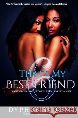 That's My Best Friend 6: Brotherly Love: An Erotic Short Series Dyphia Blount Gemini Phoenix 9781985408692