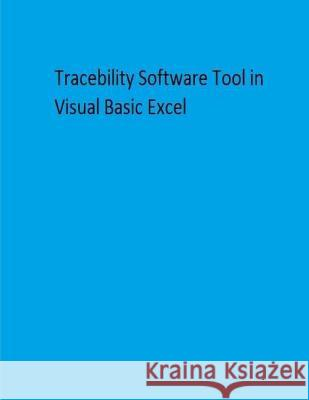 Traceability Software Tool in Visual Basic Excel MS Mohanamba Govindappa 9781985596061