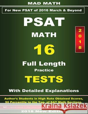 2018 New PSAT Math 16 Tests John Su 9781985731677