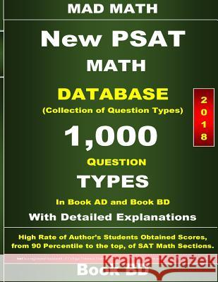 2018 New PSAT Math Database Book Bd: Collection of 1,000 Question Types John Su 9781985735569