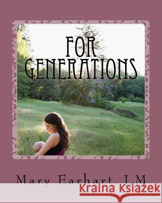 For Generations: A Midwife's Tale of Hope and Help for Drug Addicted Pregnant Women and Their Families Mary Earhar 9781985886438