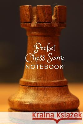 Pocket Chess Score Notebook: Small Size 6