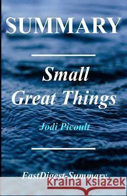 Summary Small Great Things: By Jodi Picoult Fastdigest-Summary 9781986043953