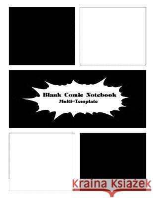 Blank Comic Notebook Multi-Template: Blank Variety of Templates for Comics Strip, Drawing Anime Manga and Cartoon for Artists of All Levels Caroline Perkins 9781986060172