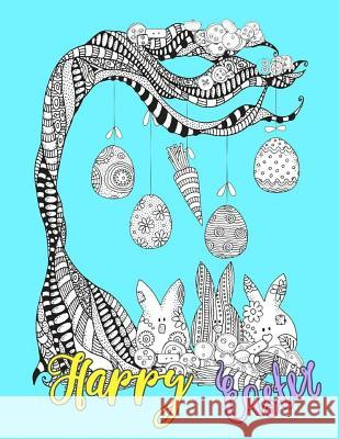 Happy Easter: Egg Easter Coloring Book Pages Large Print One Sided Stress Relieving, Relaxing Coloring Book for Grownups, Women, Gir Jane Boston 9781986305143