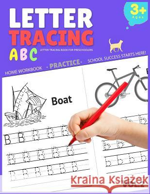 Letter Tracing Book for Preschoolers: Letter Tracing Books for Kids Ages 3-5, Letter Tracing Book, Letter Tracing Practice Workbook Roger Wells 9781986433310