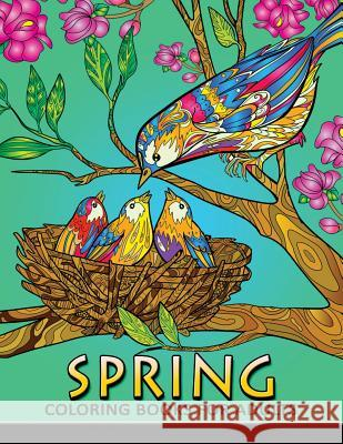 Spring Coloring Books for Adults: Coloring Book Easy, Fun, Beautiful Coloring Pages Kodomo Publishing 9781986498555