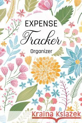 Expense Tracker Organizer: Keep Track -Daily Record about Personal Cash Management (Cost, Spending, Expenses). Ideal for Travel Cost, Family Trip Anderson Klams 9781986579360