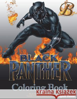Black Panther Coloring Book: Black Panther Coloring Pages Suitable for Both Children & Adults, Featuring Over a Dozen Pictures of Black Panther, Wa Wakanda Forever 9781986592208