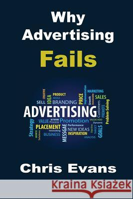 Why Advertising Fails Chris Evans 9781986648592