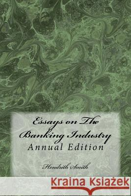 Essays on the Banking Industry Hendrith Smith 9781986652346