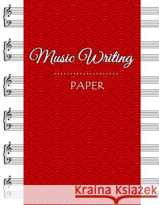 Music Writing Paper: Grand Staff Blackline Master, Music Manuscript Paper Notebooks, Songwriters and Musicians, Lyric Diary and Manuscript Narika Publishing 9781986755559