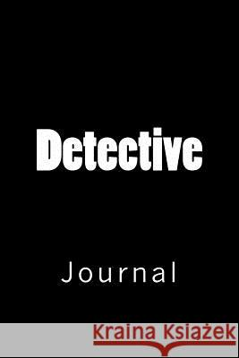 Detective: Journal, 150 Lined Pages, Softcover, 6 X 9 Wild Pages Press 9781987660593