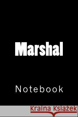 Marshal: Notebook, 150 Lined Pages, Softcover, 6 X 9 Wild Pages Press 9781987665277