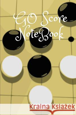 Go Score Notebook: Game of Go, Log 50 Games with Time Record, Log Your Win Moves and Learn about Bad Moves Mike Murphy 9781987693133