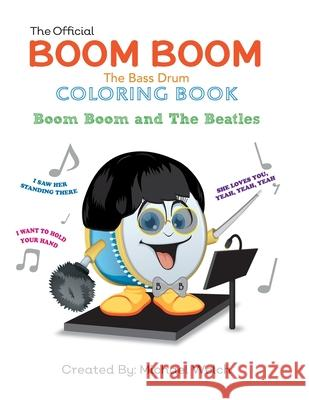 Boom Boom the Bass Drum and the Beatles: Boom Boom and the Beatles Michael Welch 9781987710526