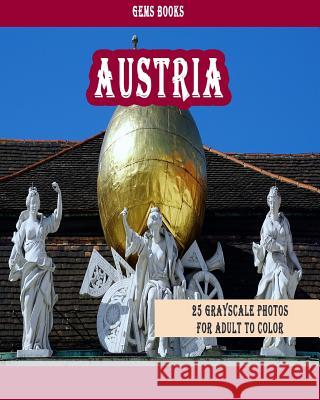 Austria: : 25 Grayscale Photos for Adult to Color (Grayscale Adult Coloring Book of Cities, Coloring Books for Grown-Ups) Gem Books 9781987777062