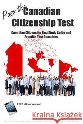 Pass the Canadian Citizenship Test! Canadian Citizenship Test Study Guide and Practice Test Questions Blue Butterfly Books 9781987862034