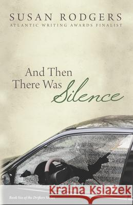 And Then There Was Silence: Drifters #6 Susan a Rodgers   9781987966046
