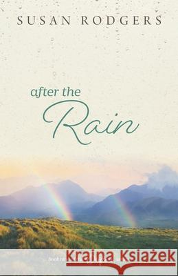 After the Rain Susan a. Rodgers 9781987966114