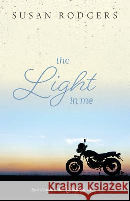 The Light in Me Susan A. Rodgers 9781987966152