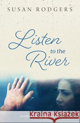 Listen to the River Susan a. Rodgers 9781987966190