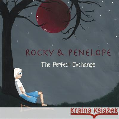 Rocky and Penelope: The Perfect Exchange Charlie Em Taralee Tilma 9781988001197