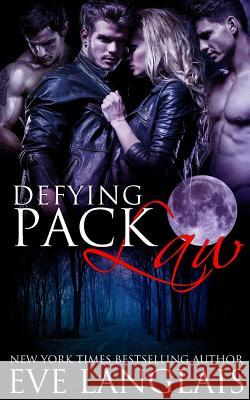 Defying Pack Law Eve Langlais 9781988328256