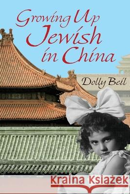 Growing Up Jewish in China Dolly Beil Daniel Crack 9781988360423