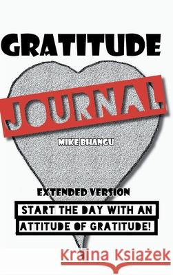 Gratitude Journal : Extended Version Mike Bhangu 9781988735818