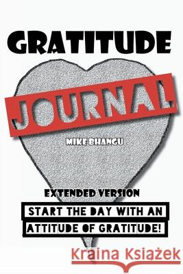 Gratitude Journal: Extended Version Mike Bhangu 9781988735825