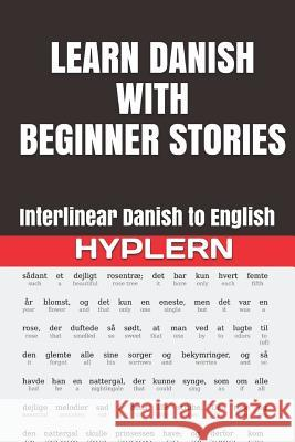 Learn Danish with Beginner Stories: Interlinear Danish to English Bermuda Word Hyplern Kees Va 9781988830155