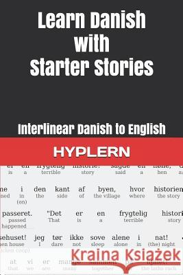 Learn Danish with Starter Stories: Interlinear Danish to English Bermuda Word Hyplern Andr Carvajal Kees Va 9781988830773