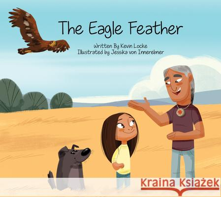 The Eagle Feather Kevin Locke Jessika Vo 9781989122228