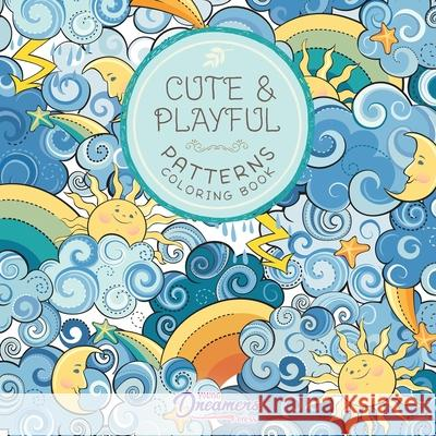 Cute and Playful Patterns Coloring Book: For Kids Ages 6-8, 9-12 Young Dreamers Press 9781989387139