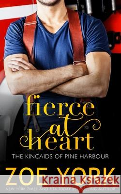 Fierce at Heart Zoe York 9781989703526