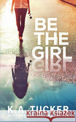 Be the Girl K. a. Tucker 9781999015404