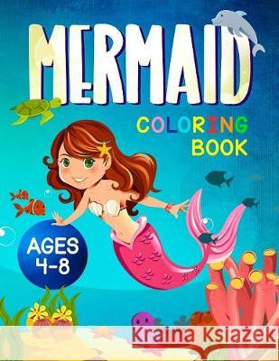 Mermaid Coloring Book: For Kids Ages 4-8 Happy Harper 9781999094416
