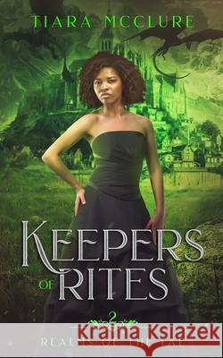 Keepers of Rites Tiara McClure Mibl Art Celestian Rince 9781999292812