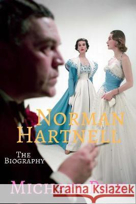 Norman Hartnell: The Biography Michael Pick   9781999623289