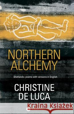 Northern Alchemy Christine De Luca 9781999703080