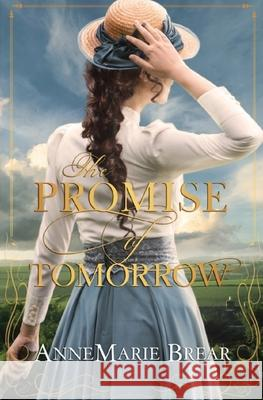 The Promise of Tomorrow AnneMarie Brear   9781999865047