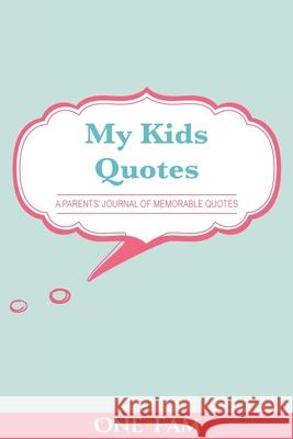 My Kids Quotes Onefam 9781999893767