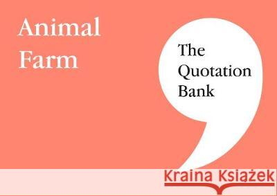 The Quotation Bank: Animal Farm    9781999981600