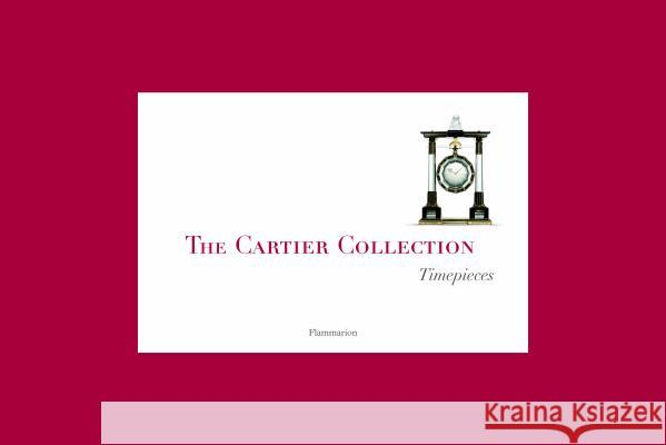 The Cartier Collection: Timepieces Franco Cologni Francois Chaille 9782080305336